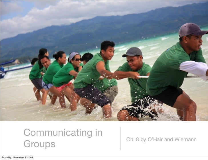 Communicating in                                    Ch. 8 by O'Hair and Wiemann                 GroupsSaturday, November 1...