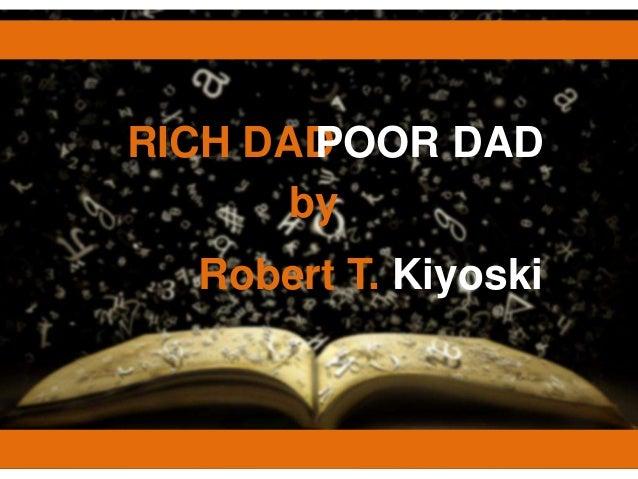 RICH DADPOOR DAD       by  Robert T. Kiyoski