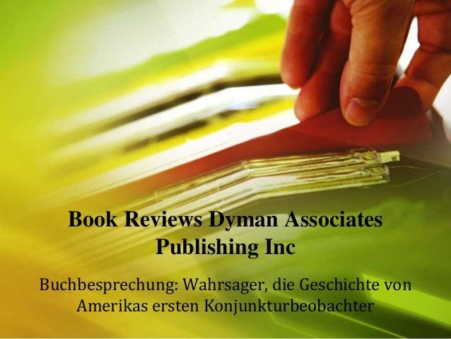 Buchbesprechung: Wahrsager, die Geschichte von Amerikas ersten Konjunkturbeobachter Book Reviews Dyman Associates Publishi...