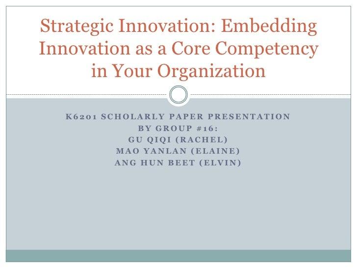 K6201 Scholarly Paper Presentation<br />By Group #16:<br />GU QIQI (RACHEL)<br />MAO YANLAN (ELAINE)<br />ANG HUN BEET (EL...