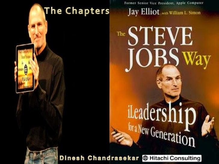 Jay Elliot     One of the close associate of Steve jobs     Worked as Sr.VP of AppleiLeadership     4 Major Principles : P...