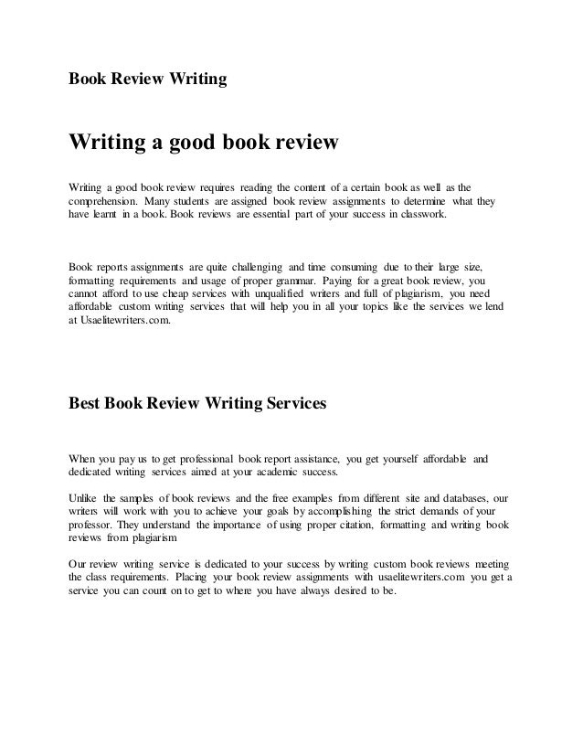 writing a good book review Writing a book review is one of the fundamental skills that every historian must learn an undergraduate student's book review should accomplish two main goals.