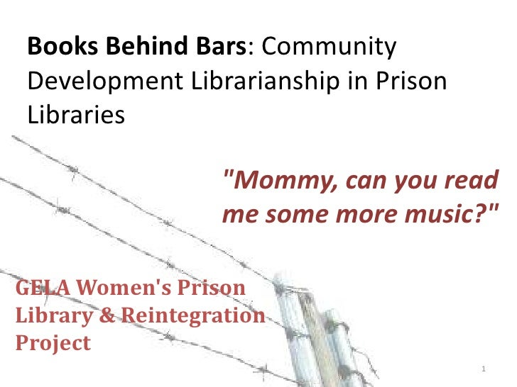 """Books Behind Bars: Community Development Librarianship in Prison Libraries<br />""""Mommy, can you read me some more music?""""<..."""