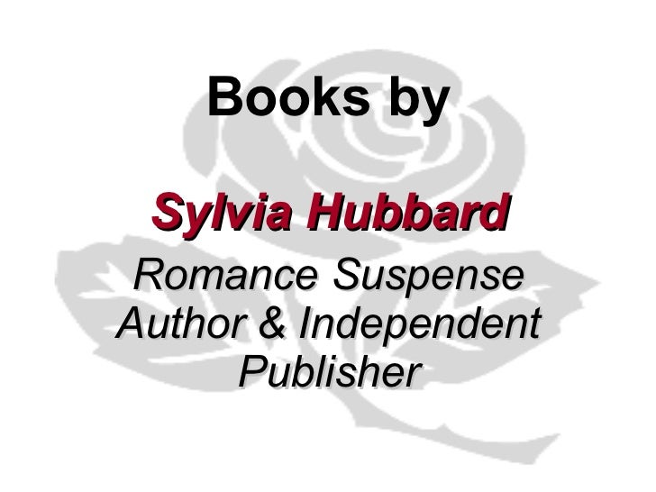Books by Sylvia Hubbard Romance Suspense Author & Independent Publisher
