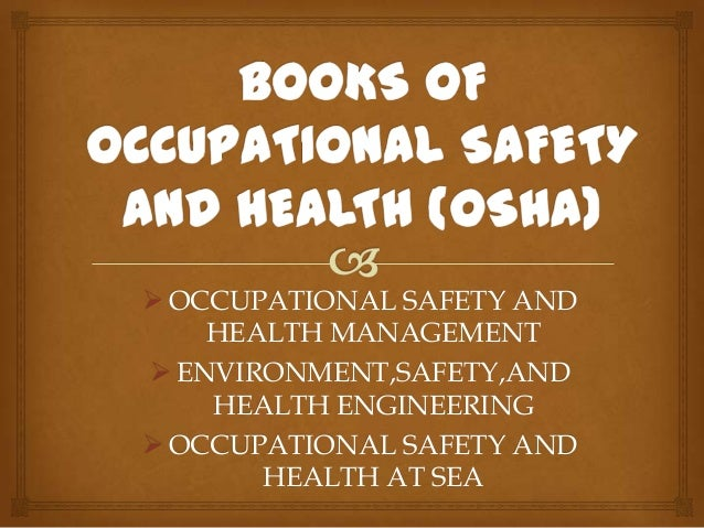  OCCUPATIONAL SAFETY AND    HEALTH MANAGEMENT ENVIRONMENT,SAFETY,AND    HEALTH ENGINEERING OCCUPATIONAL SAFETY AND     ...