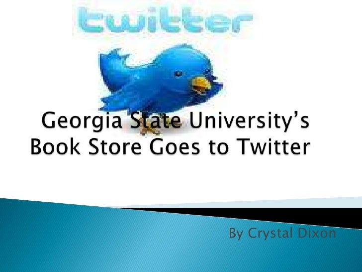 Georgia State University's  Book Store Goes to Twitter<br />By Crystal Dixon<br />