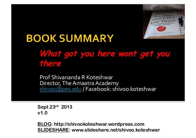 Book Summary - What got you here wont get you there!