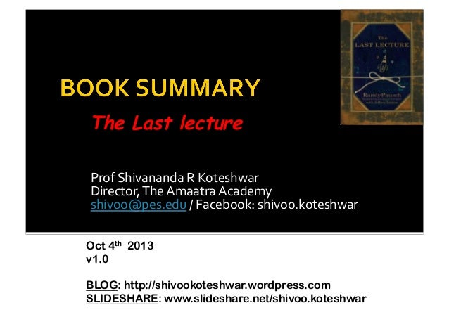 the last lecture summary A presentation created from the content of my recent posts at bizdharmacom this presentation highlights key lessons learnt from the last lecture given at car.