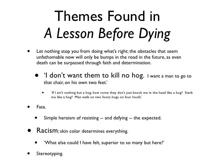 "a lesson before dying ""if we Complete summary of ernest j gaines' a lesson before dying enotes plot summaries cover all the significant action of a lesson before dying."