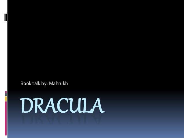 DRACULA Book talk by: Mahrukh
