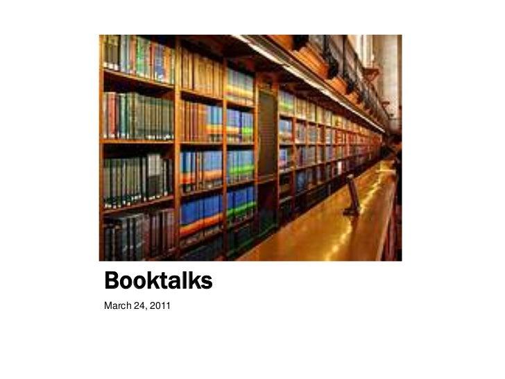 Booktalks<br />March 24, 2011<br />