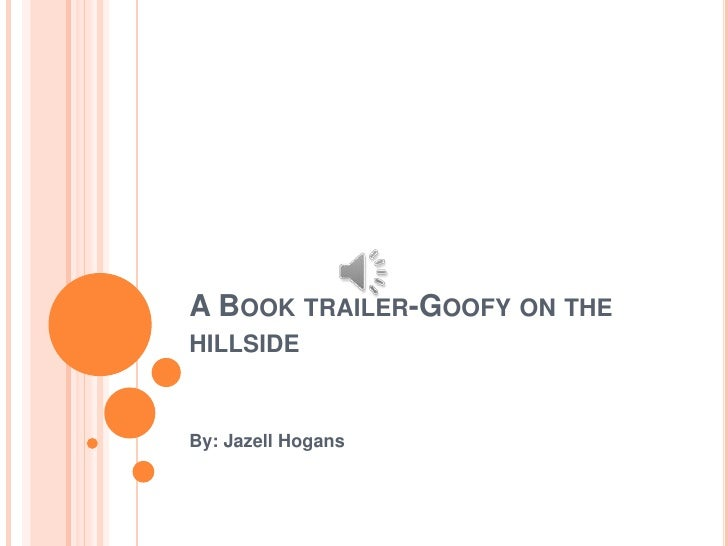 Book trailer.....goofy