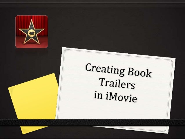 How To Make A Book Trailer On Imovie : How to create a book trailer in imovie