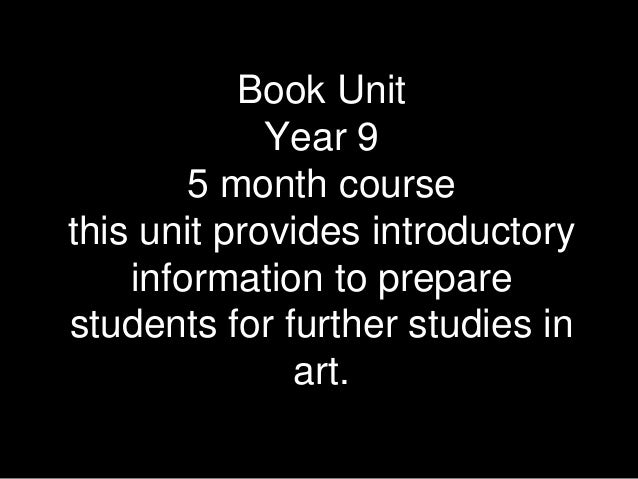 Book Unit             Year 9        5 month coursethis unit provides introductory    information to preparestudents for fu...