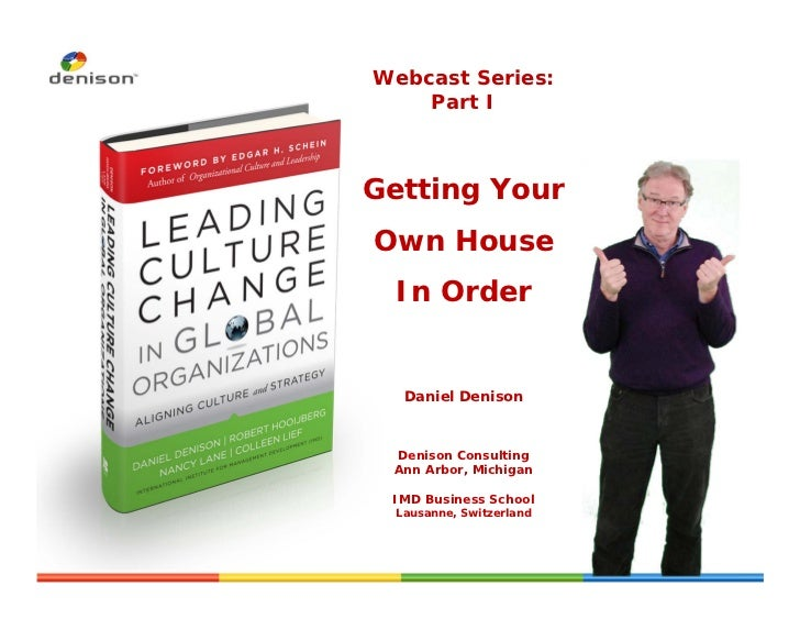 Webcast Series:    Part IGetting YourOwn House In Order  Daniel Denison Denison Consulting Ann Arbor, Michigan IMD Busines...
