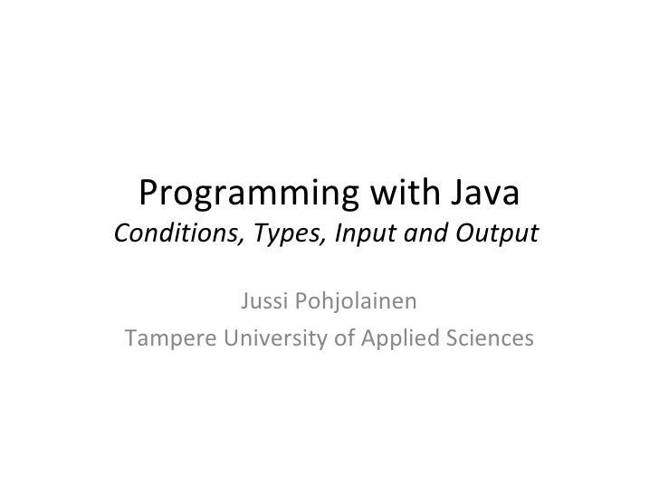 Programming with Java Jussi Pohjolainen Tampere University of Applied Sciences