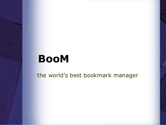 Boom - the world's best bookmark manager