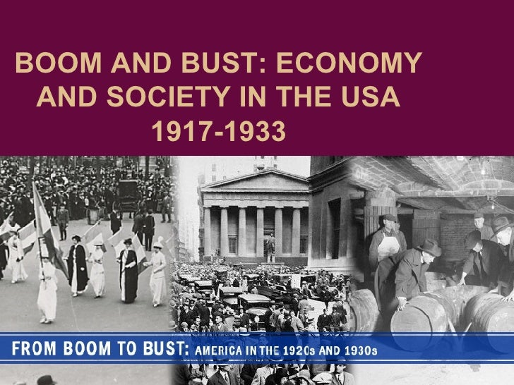 BOOM AND BUST: ECONOMY AND SOCIETY IN THE USA 1917-1933