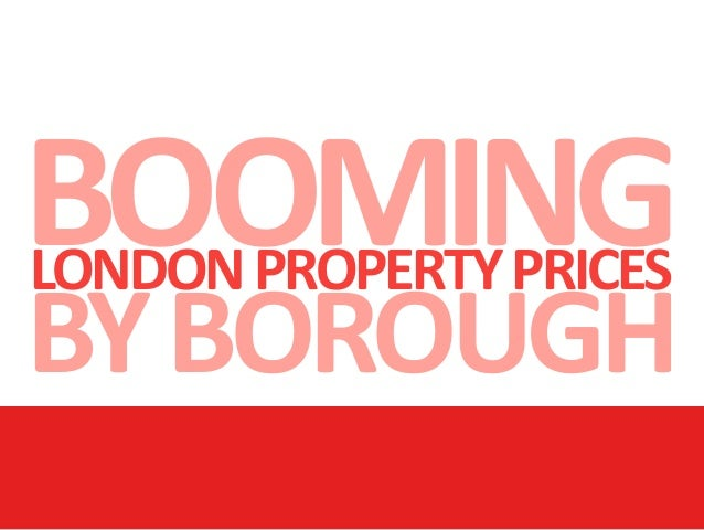 Booming London Property Prices By Borough