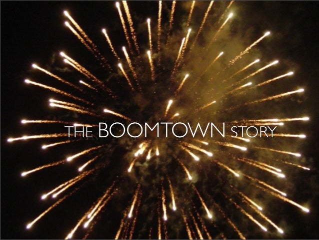 THE BOOMTOWN STORY