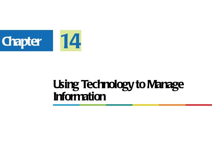Chapter    14          Using Technology to Manage          Information