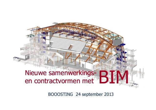 Nieuwe samenwerkingsNieuwe samenwerkings-- en contractvormen meten contractvormen met BIM BOOOSTING 24 september 2013