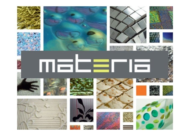 Materia  Materia is the global network in the field of innovative materials. materials Materia encourages joint innovation...