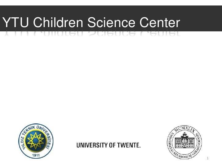 YTU Children Science Center                              1