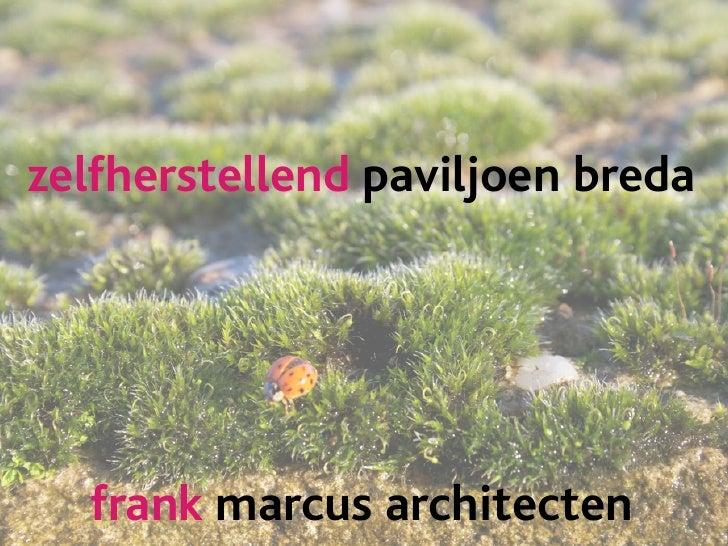 zelfherstellend paviljoen breda  frank marcus architecten