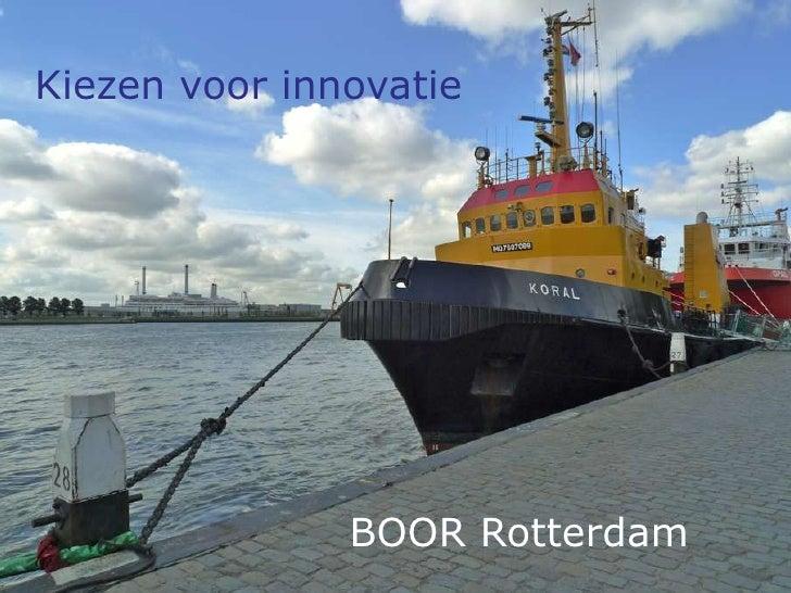 Kiezen voor innovatie<br />BOOR Rotterdam<br />