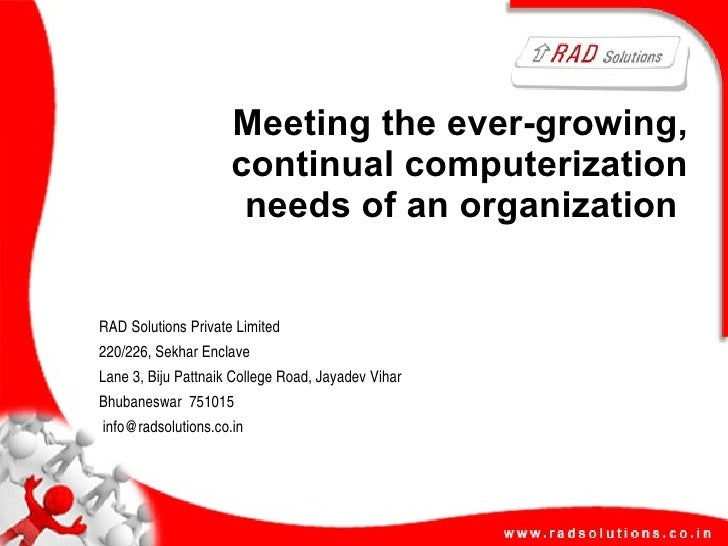 Meeting the ever-growing,                      continual computerization                       needs of an organization   ...