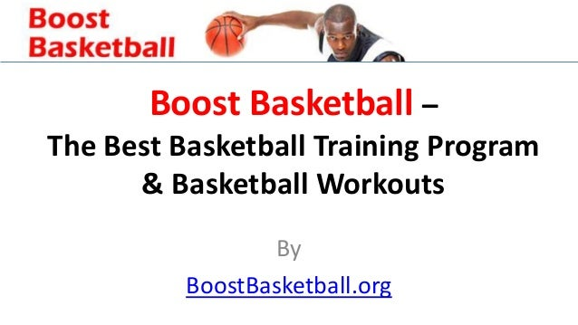 Boost Basketball –The Best Basketball Training Program      & Basketball Workouts                 By          BoostBasketb...