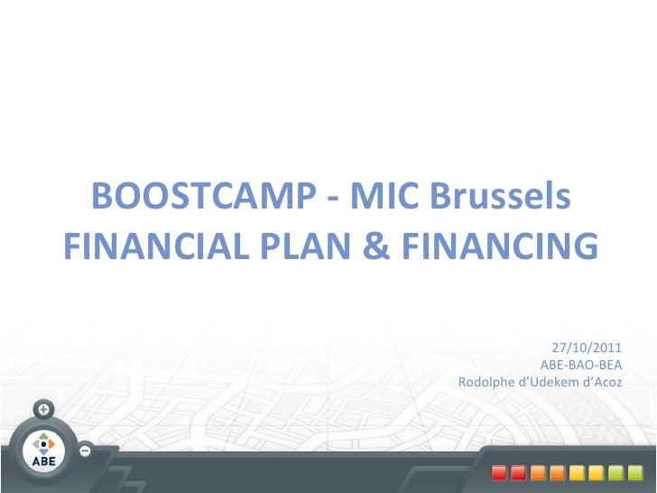 BOOSTCAMP - MIC Brussels FINANCIAL PLAN & FINANCING