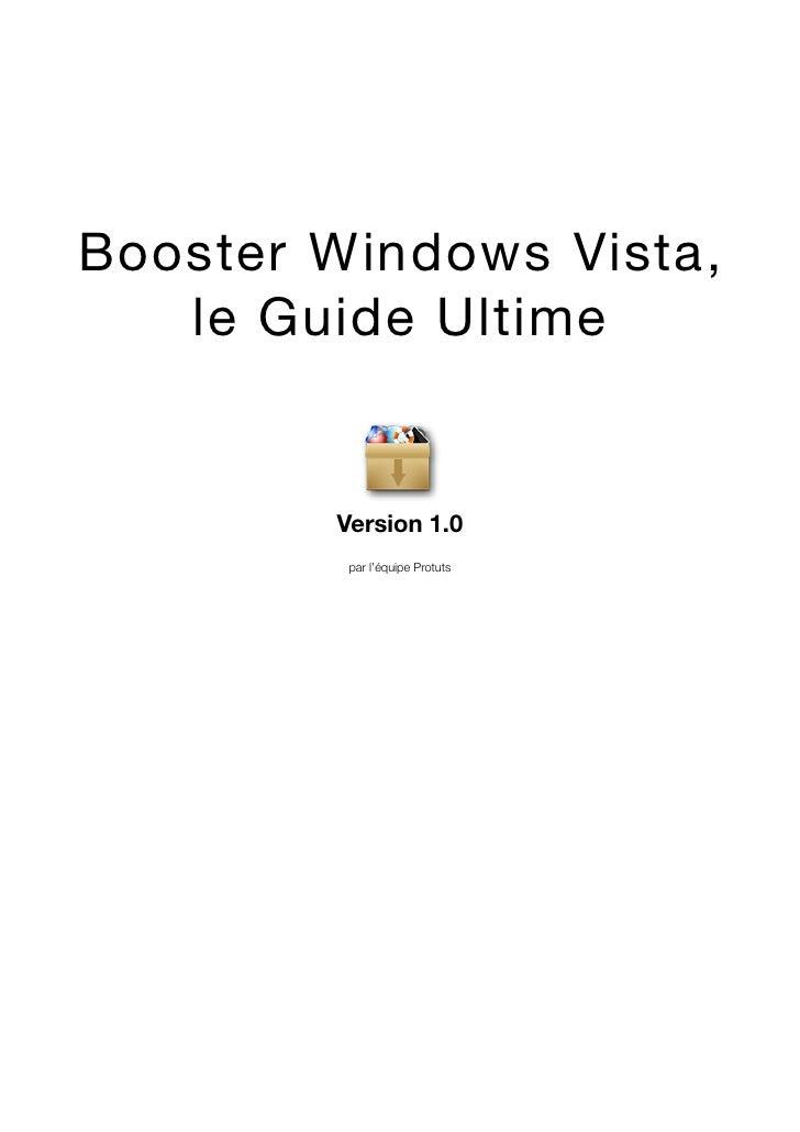 Booster Windows Vista,    le Guide Ultime           Version 1.0          par l'équipe Protuts