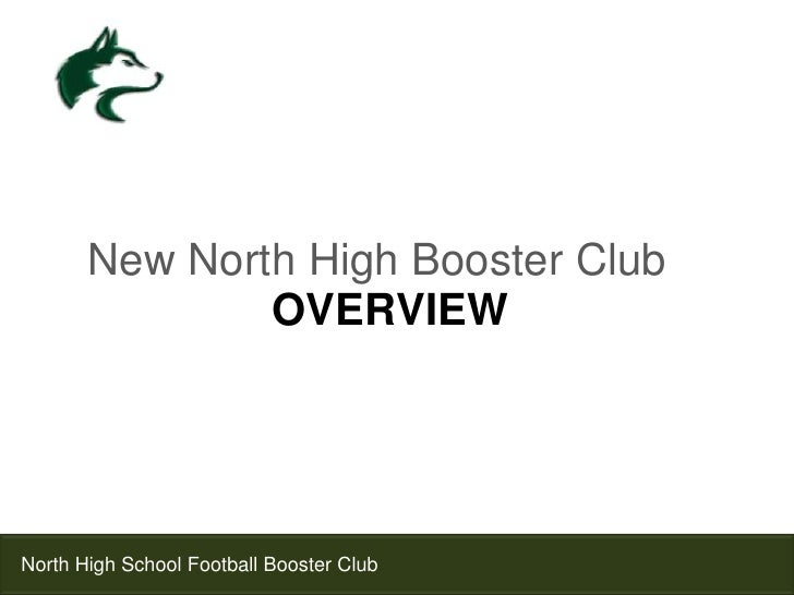 New North High Booster Club<br />Overview<br />North High School Football Booster Club<br />