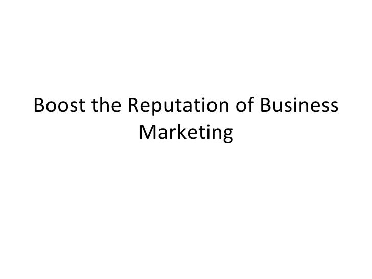 Boost the reputation of business marketing