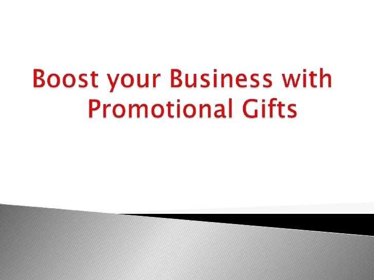 Boost your business with Promotional Gifts