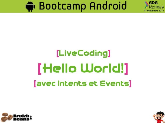 GDG Rennes - Bootcamp Initiation Android - Hello World with Events and Intents