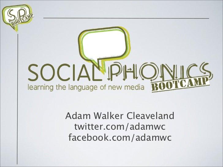 Adam Walker Cleaveland twitter.com/adamwcfacebook.com/adamwc