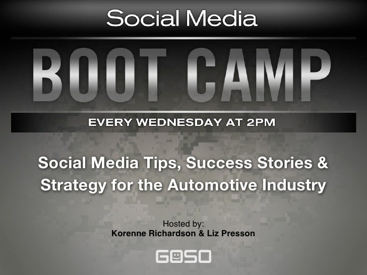 Social Media Tips, Success Stories &Strategy for the Automotive Industry                    Hosted by:         Korenne Ric...