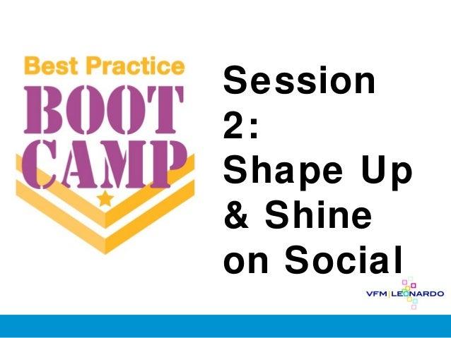 Session2:Shape Up& Shineon Social
