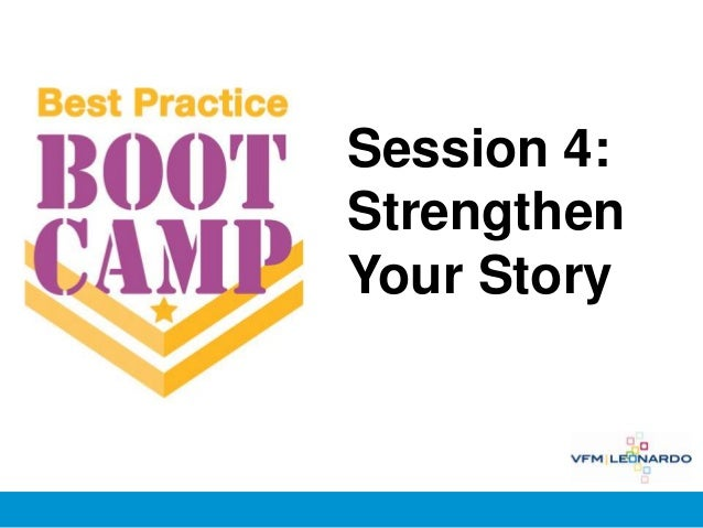Best Practice Bootcamp, Session 4: Strengthen Your Story