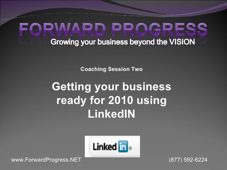 Coaching Session Two Getting your business ready for 2010 using LinkedIN