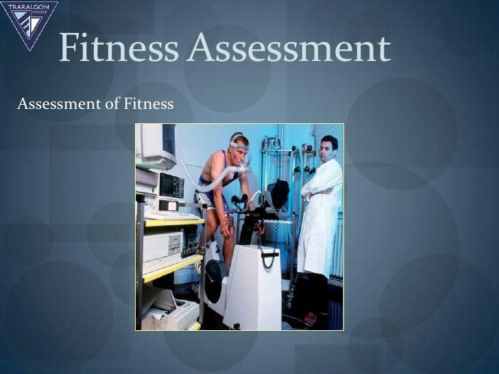 Fitness AssessmentAssessment of Fitness