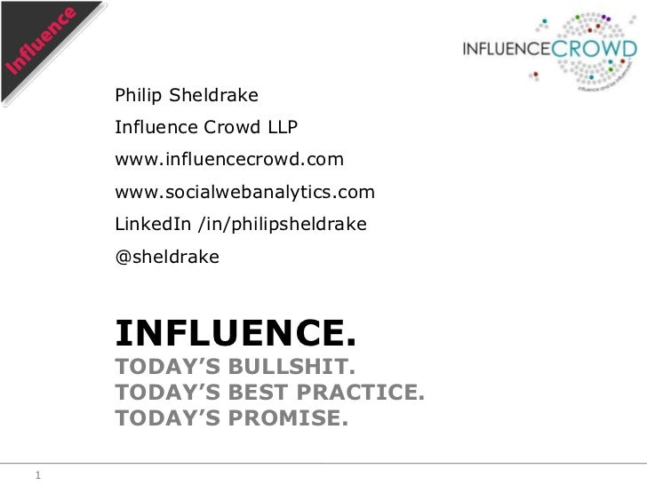 Influence. The bullshit, best practice and promise