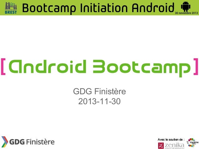 Bootcamp d'Initiation à Android  - 2013/11/30