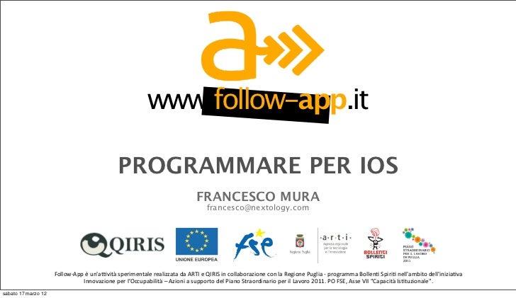 www.follow-app.it                                                        PROGRAMMARE PER IOS                              ...