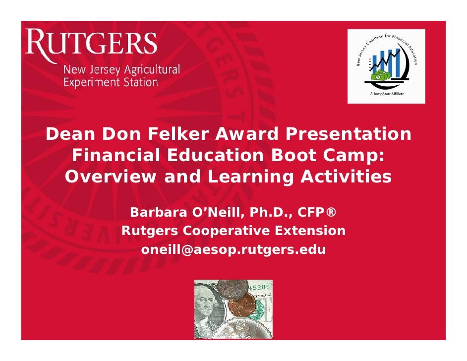Dean Don Felker Award Presentation  Financial Education Boot Camp: Overview and Learning Activities        Barbara O'Neill...