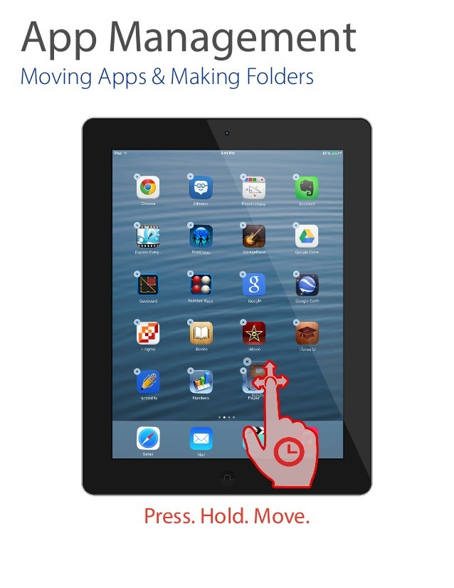 App Management Moving Apps & Making Folders Press. Hold. Move.