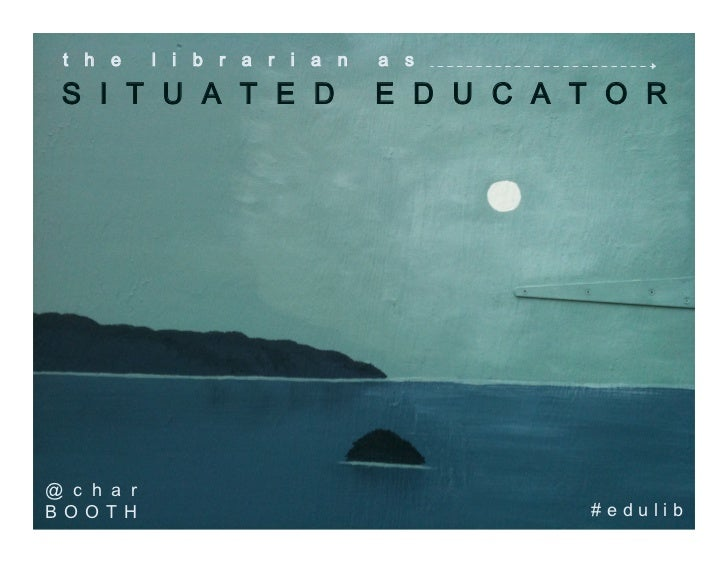 The Librarian as Situated Educator: Instructional Literacy and Participation in Communities of Practice